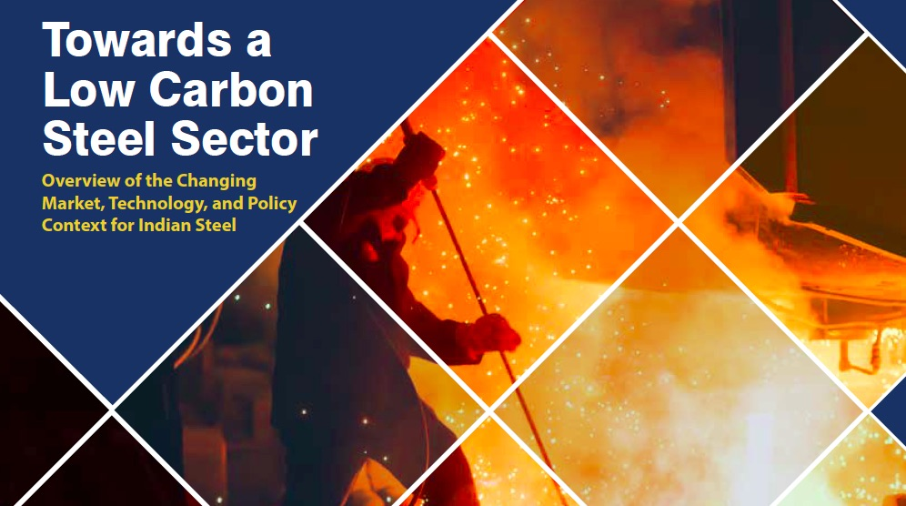 Towards a low carbon steel sector – Special report on India's steel industry emissions