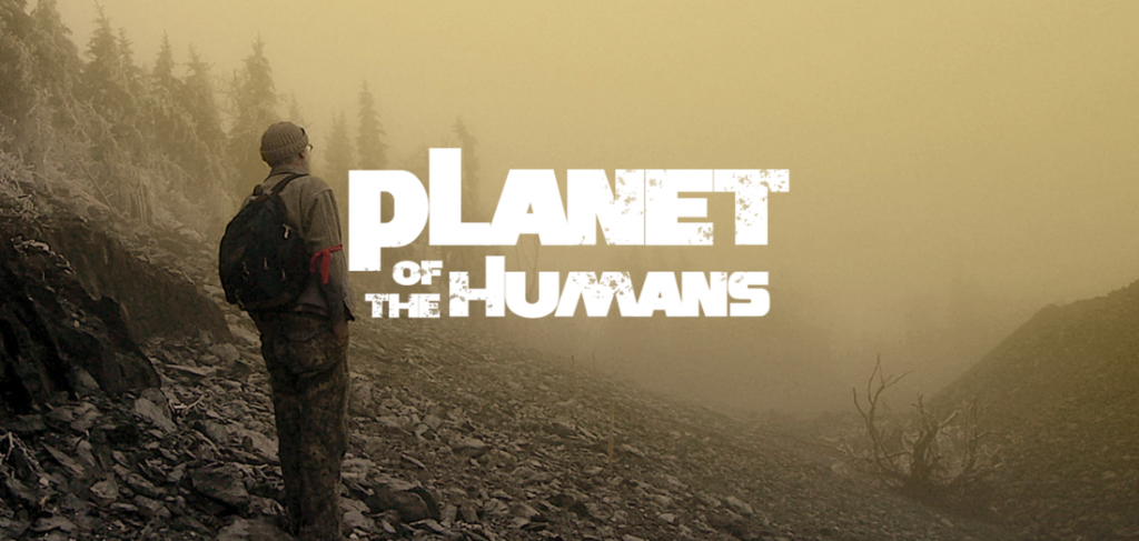 Planet of the Humans comes close to being serious